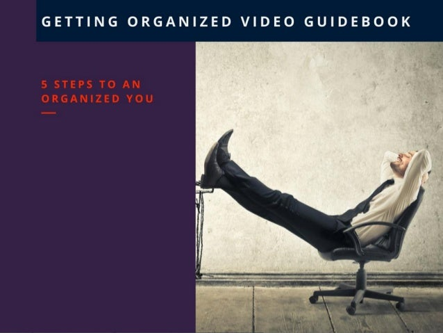 5 STEPS TO AN ORGANIZED YOU GETTING ORGANIZED GUIDEBOOK