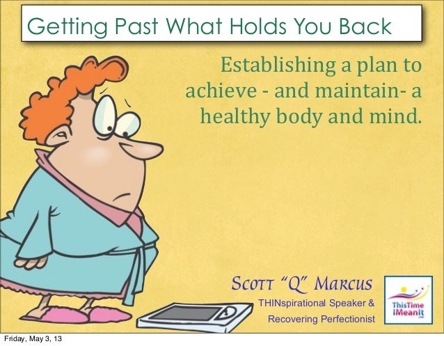 Establishing	  a	  plan	  to	  achieve	  -­‐	  and	  maintain-­‐	  a	  healthy	  body	  and	  mind.THINspirational Speaker...