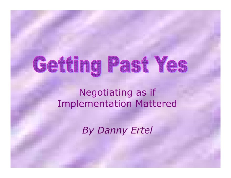 Negotiating as ifImplementation Mattered    By Danny Ertel