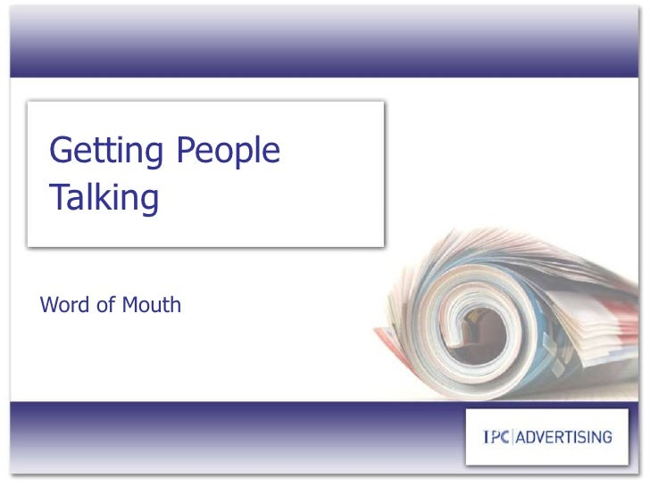 Getting People Talking<br />Word of Mouth<br />