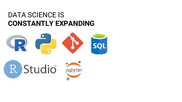 DATA SCIENCE IS CONSTANTLY EXPANDING