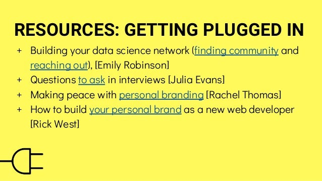 RESOURCES: STAYING PLUGGED IN + Learning at work [Julia Evans] + Contributing to open source [Julia Evans] + Advice to asp...