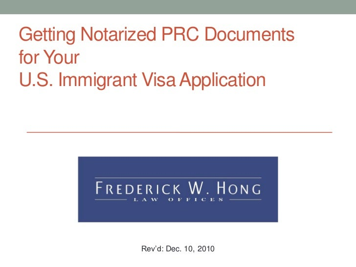 Getting Notarized PRC Documentsfor YourU.S. Immigrant Visa Application             Rev'd: Dec. 10, 2010