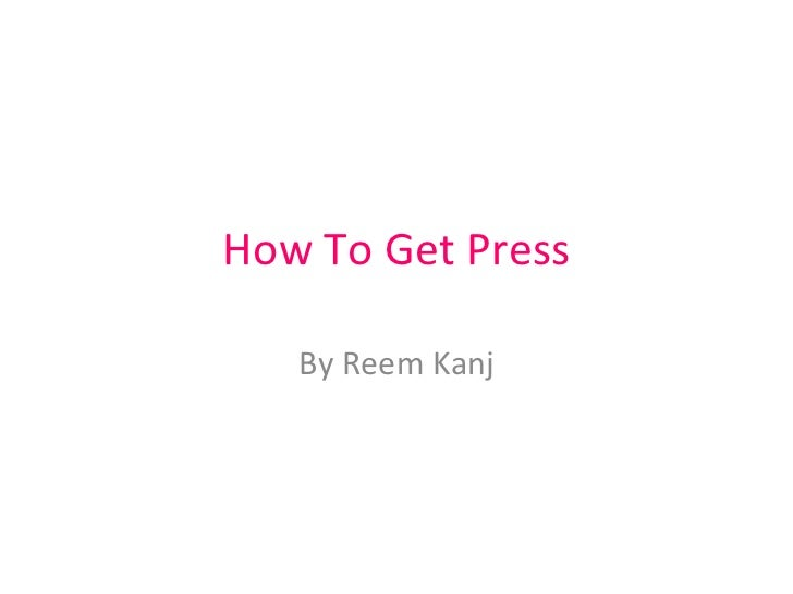How To Get Press By Reem Kanj