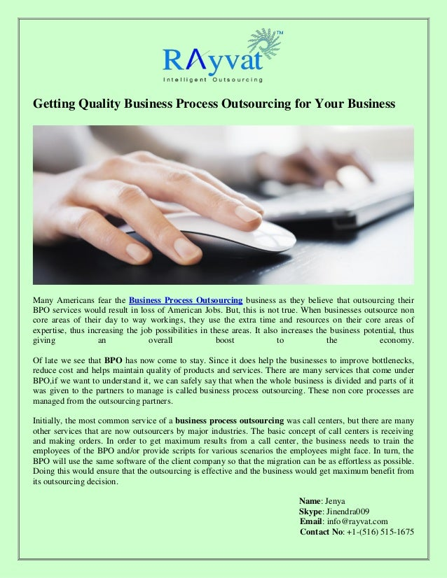 Getting Quality Business Process Outsourcing for Your Business Many Americans fear the Business Process Outsourcing busine...