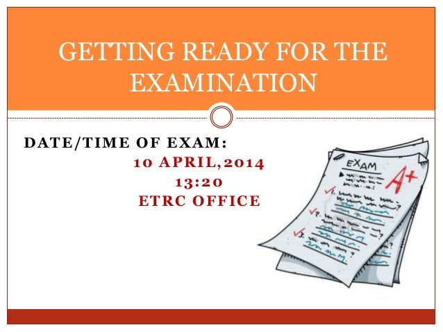 DATE/TIME OF EXAM: 10 APRIL,2014 13:20 ETRC OFFICE GETTING READY FOR THE EXAMINATION