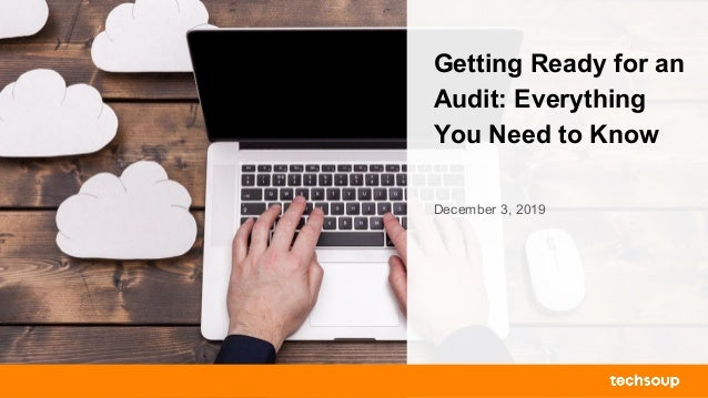 Getting Ready for an Audit: Everything You Need to Know December 3, 2019