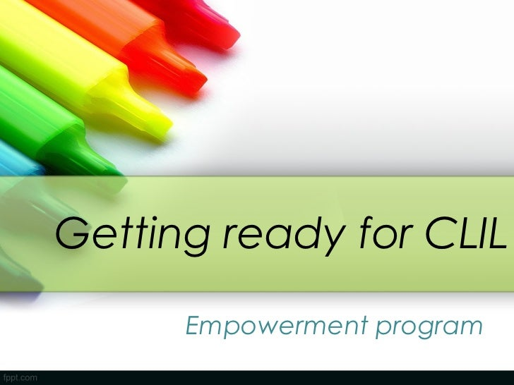 Getting ready for CLIL      Empowerment program