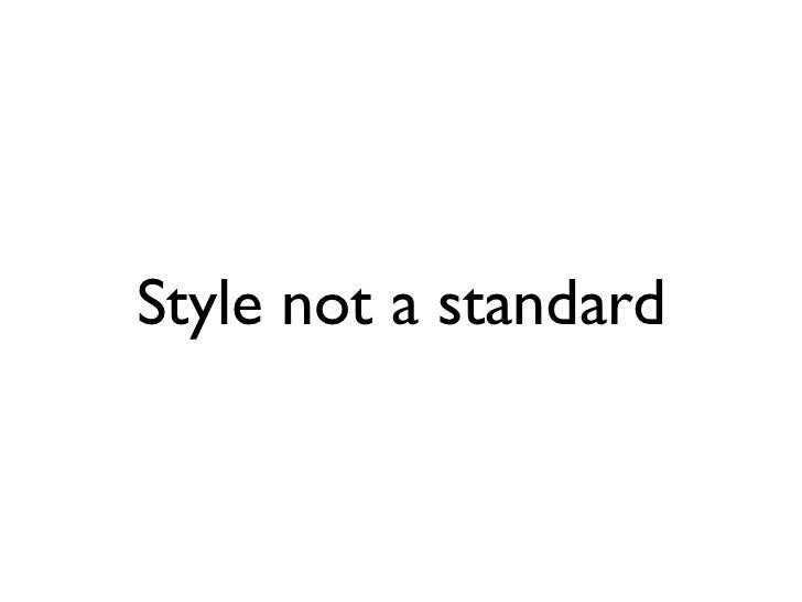 Style not a standard