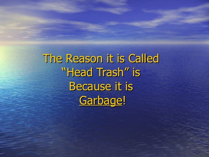 Getting Rid Of Your Head Trash