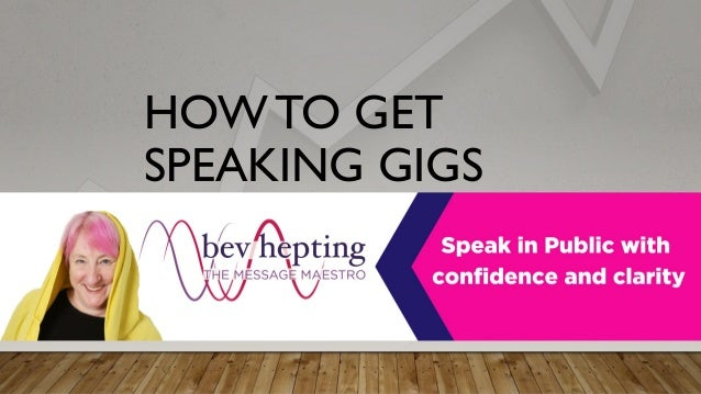 HOW TO GET SPEAKING GIGS