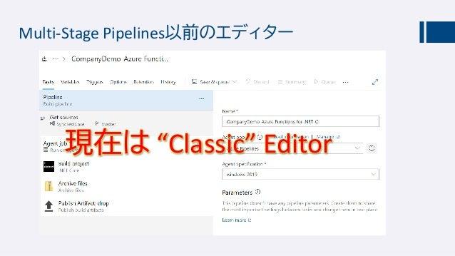"Classic means ""Obsolete""? MSのサービスでは""Classic"" とつくと終焉の足音 早めにYAMLとMulti-Stage Pipelinesに慣れましょう。"
