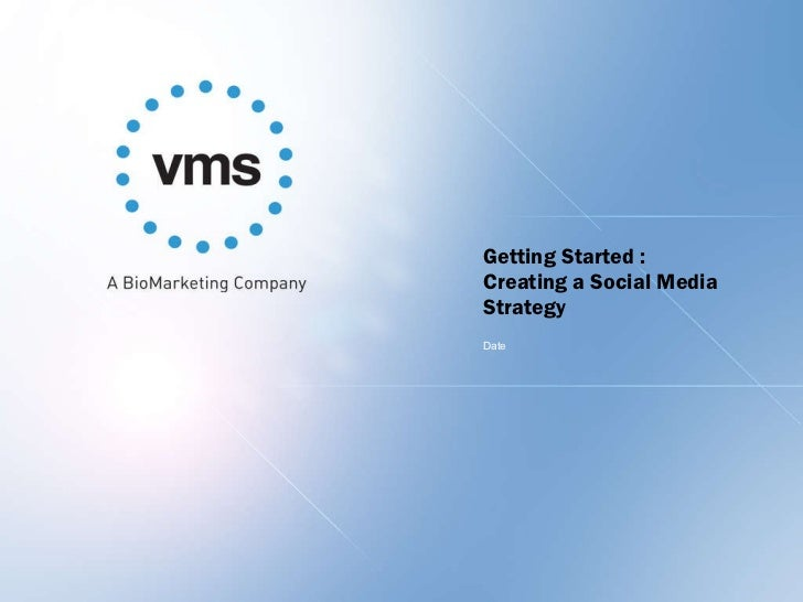 Getting Started : Creating a Social Media Strategy Date