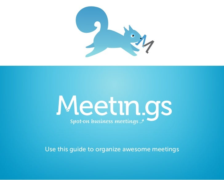 – GuideUse this guide to organize awesome meetings