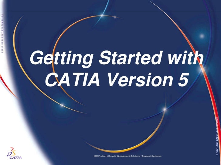 WBGetting Started with CATIA Version 5                                                                                 © 1...