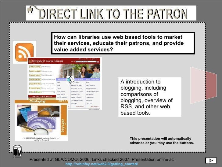 Presented at GLA/COMO, 2006: Links checked 2007; Presentation online at: http://robinfay.net/web2.0/getting_started/ A int...