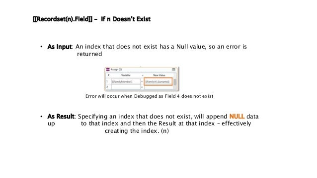 [[Recordset(n).Field]] – If n Doesn't Exist • As Input: An index that does not exist has a Null value, so an error is retu...