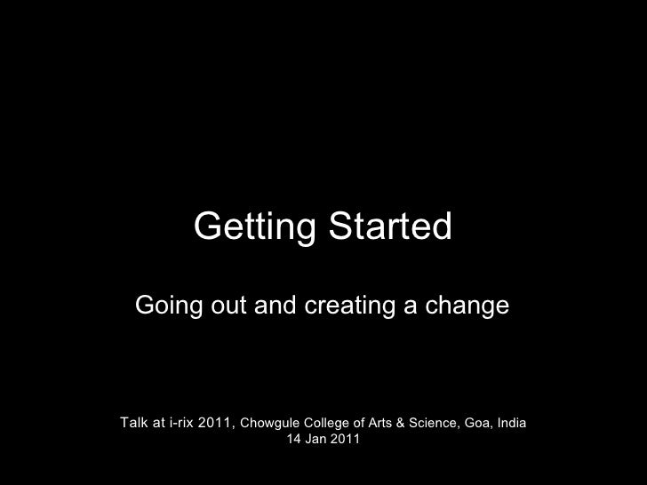 Getting Started  Going out and creating a changeTalk at i-rix 2011, Chowgule College of Arts & Science, Goa, India        ...