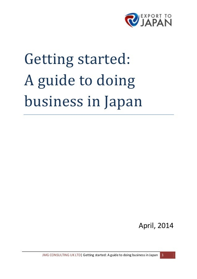 JMG  CONSULTING  UK  LTD|  Getting  started:  A  guide  to  doing  business  in  Japan      ...