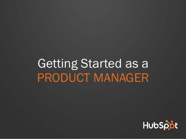 Getting Started as a PRODUCT MANAGER
