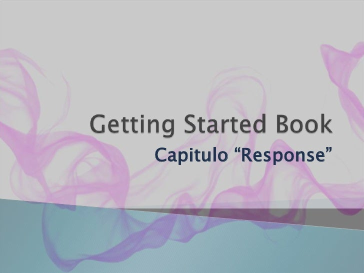 "Getting Started Book<br />Capitulo ""Response""<br />"