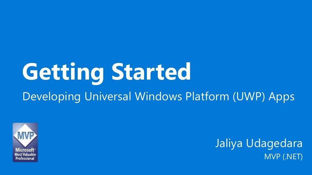 Getting Started Developing Universal Windows Platform (UWP) Apps
