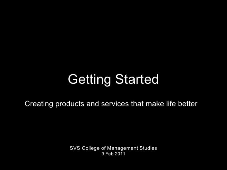 Getting StartedCreating products and services that make life better             SVS College of Management Studies         ...