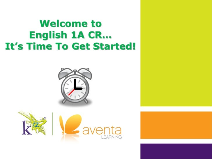 Welcome to     English 1A CR…It's Time To Get Started!