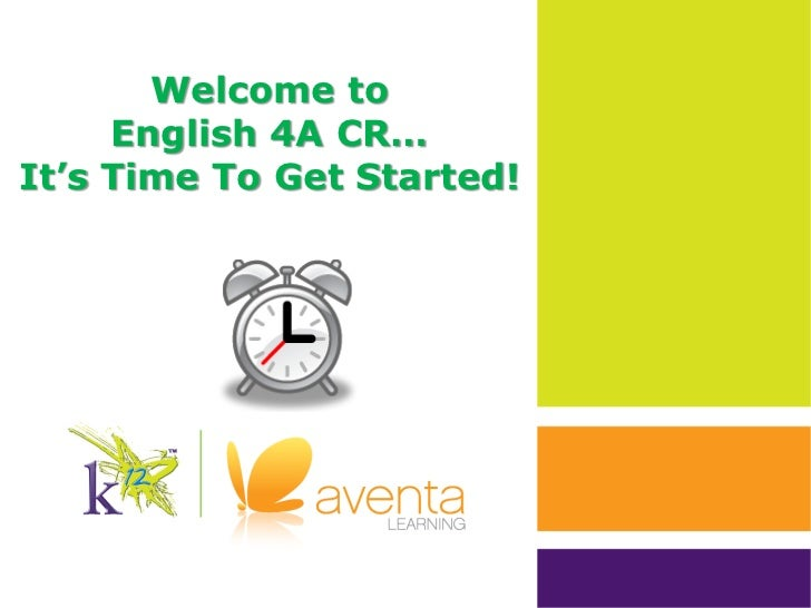 Welcome to     English 4A CR…It's Time To Get Started!