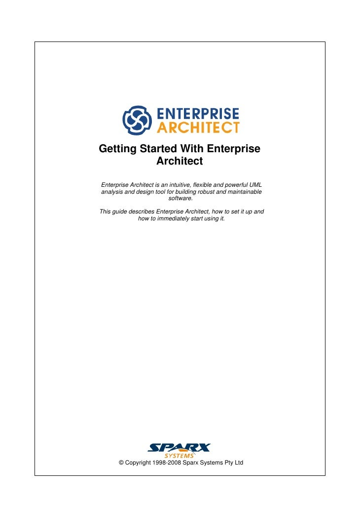 Getting Started With Enterprise           ArchitectEnterprise Architect is an intuitive, flexible and powerful UMLanalysis...