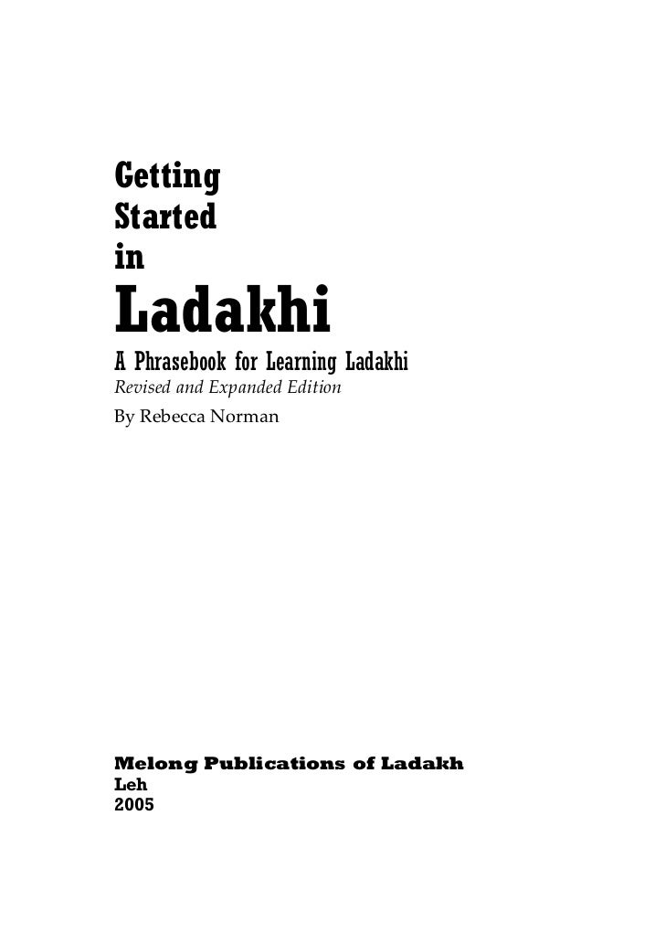 Getting Started in Ladakhi A Phrasebook for Learning Ladakhi Revised and Expanded Edition By Rebecca Norman     Melong Pub...