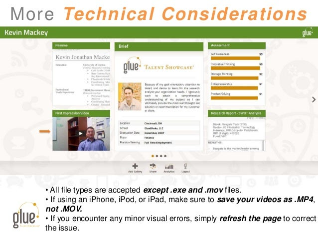 More Technical Considerations • All file types are accepted except .exe and .mov files. • If using an iPhone, iPod, or iPa...