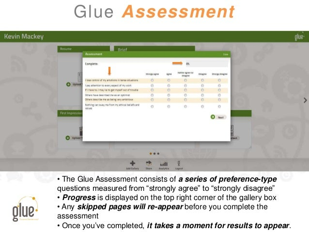 """Glue Assessment • The Glue Assessment consists of a series of preference-type questions measured from """"strongly agree"""" to ..."""