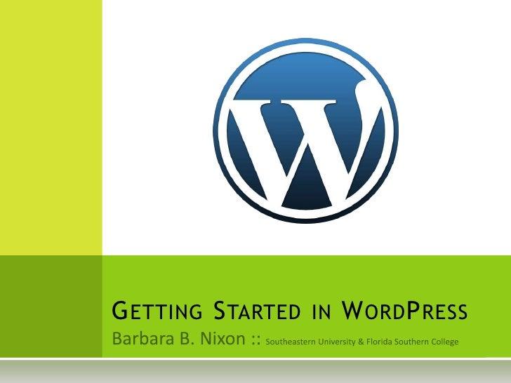 Barbara B. Nixon :: Georgia Southern University & Southeastern University<br />Getting Started in WordPress<br />