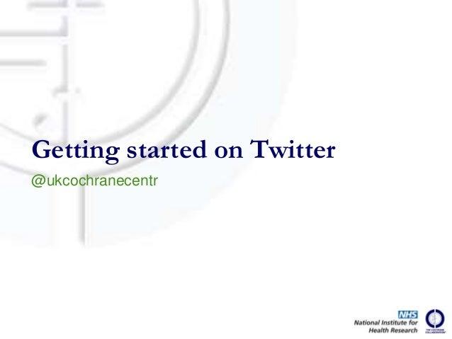 @ukcochranecentrGetting started on Twitter