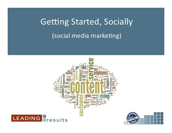 Ge#ng Started, Socially     (social media marke6ng)