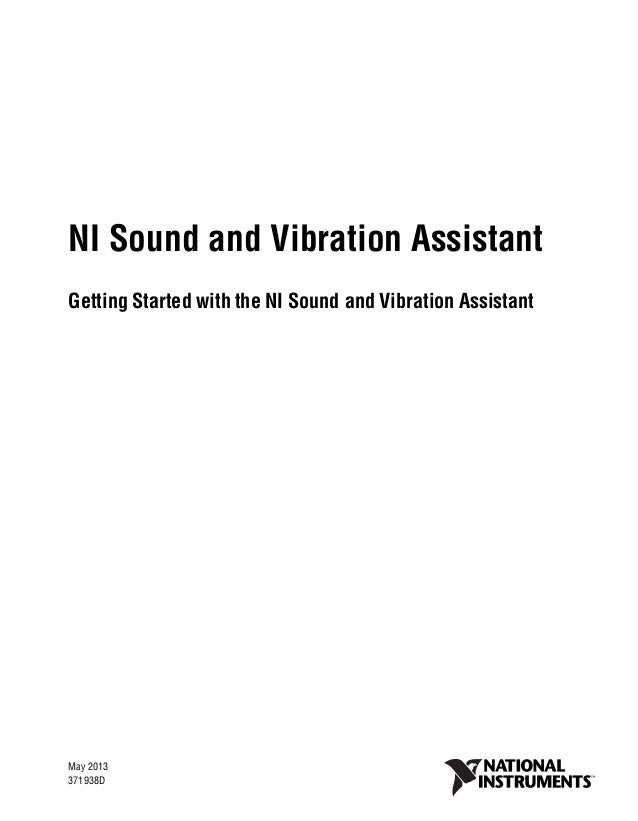 NI Sound and Vibration Assistant Getting Started with the NI Sound and Vibration Assistant Getting Started with the NI Sou...