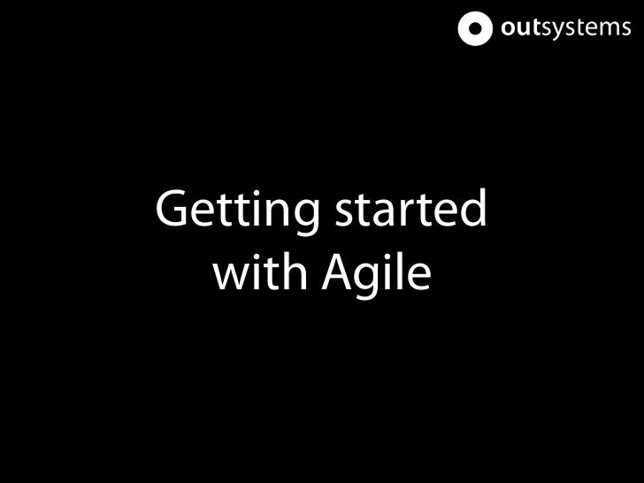 Getting started  with Agile