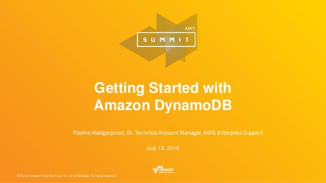 © 2016, Amazon Web Services, Inc. or its Affiliates. All rights reserved. July 13, 2016 Getting Started with Amazon Dynamo...
