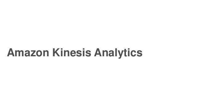 Amazon Kinesis Analytics