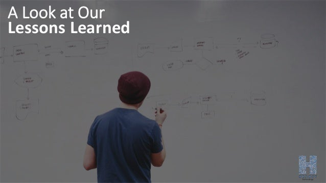 A Look at Our Lessons Learned