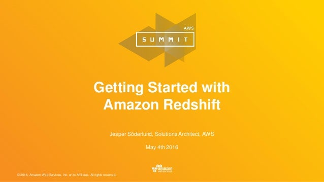 © 2016, Amazon Web Services, Inc. or its Affiliates. All rights reserved. Jesper Söderlund, Solutions Architect, AWS May 4...