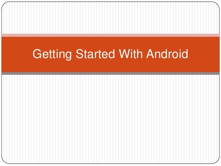 Getting Started With Android