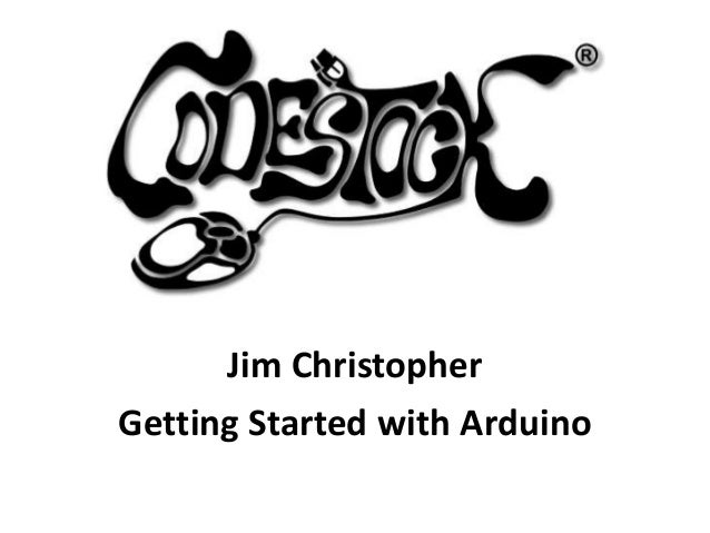 Jim Christopher Getting Started with Arduino