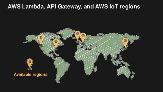 AWS Lambda, API Gateway, and AWS IoT regions Available regions