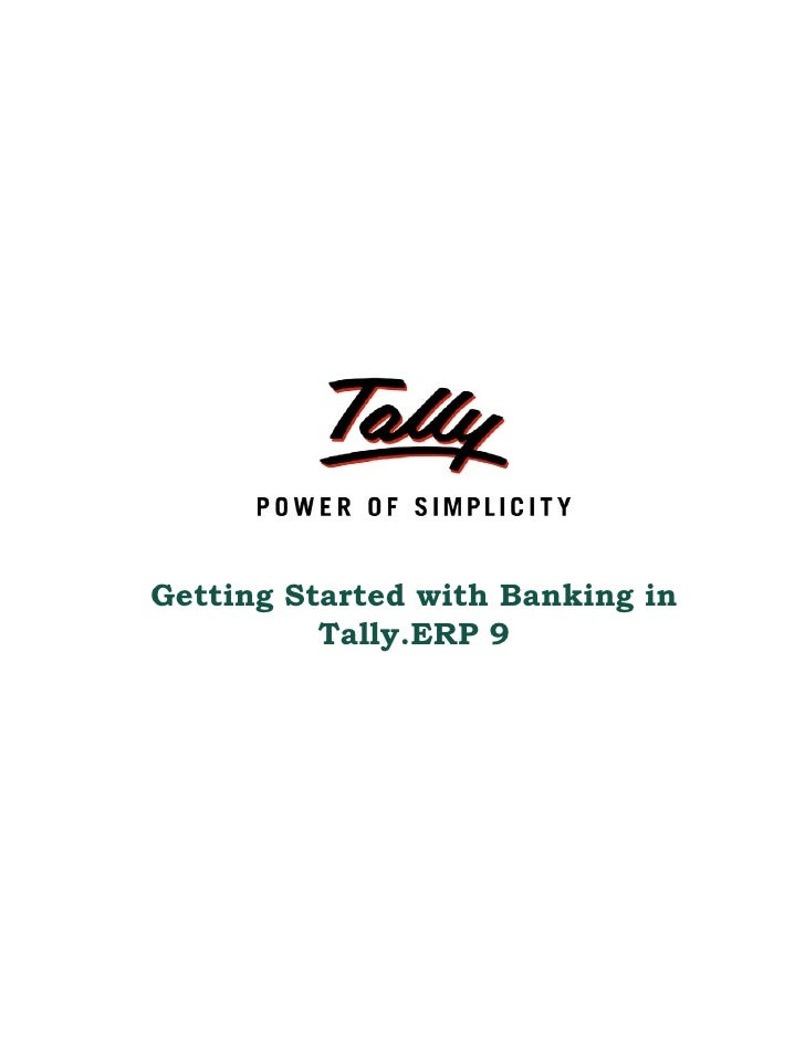Getting Started with Banking in          Tally.ERP 9