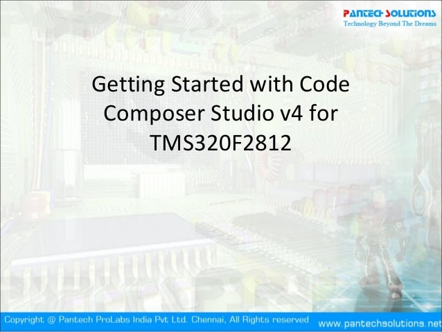 Getting Started with CodeComposer Studio v4 forTMS320F2812