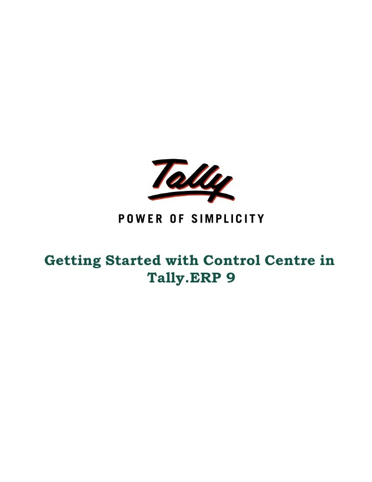 Getting Started with Control Centre in             Tally.ERP 9