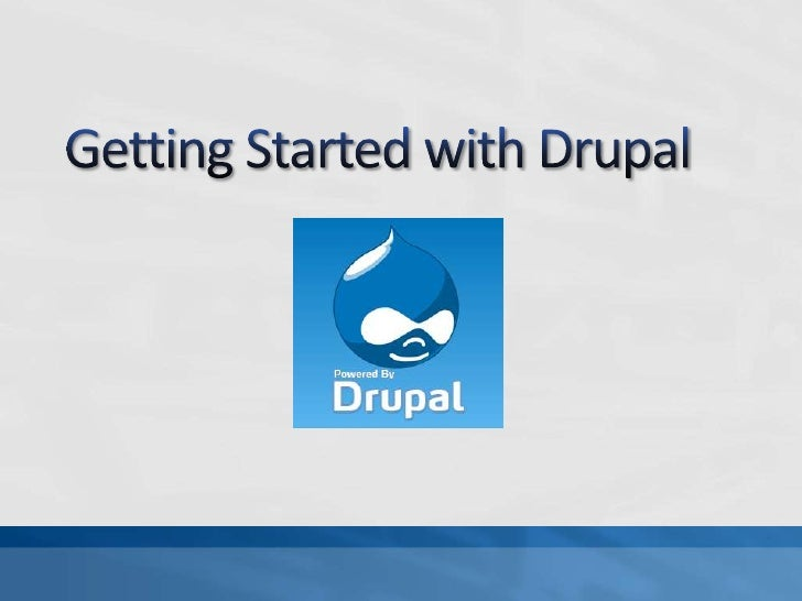 Getting Started with Drupal<br />
