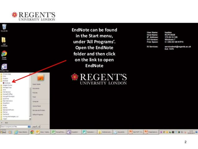 2  EndNote can be found  in the Start menu,  under 'All Programs'.  Open the EndNote  folder and then click  on the link t...